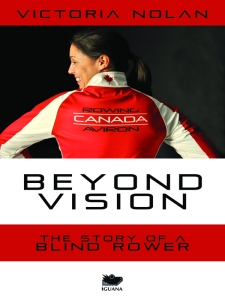"""Beyond Vision: The Story of a Blind Rower"" Release Date: February 20, 2014 through all major book distributors."